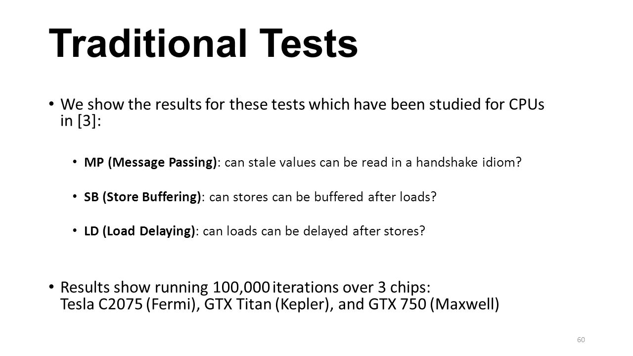 Traditional Tests We show the results for these tests which have been studied for CPUs in [3]: